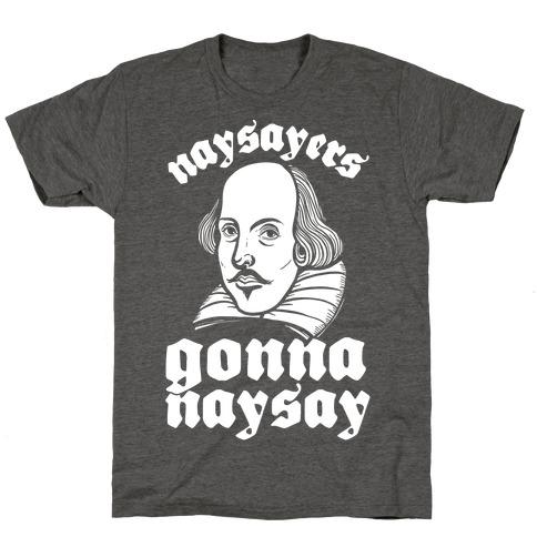 Naysayers Gonna Naysay T-Shirt