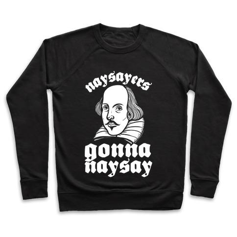Naysayers Gonna Naysay Pullover