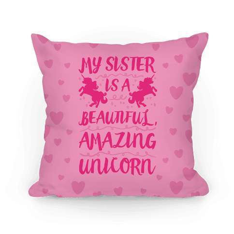 My Sister Is A Beautiful Amazing Unicorn Pillow