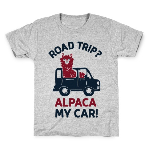 Road Trip? Alpaca My Car! Kids T-Shirt