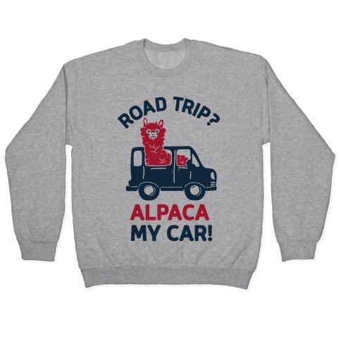 Road Trip? Alpaca My Car! Pullover