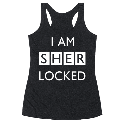 I am Sherlocked Racerback Tank Top