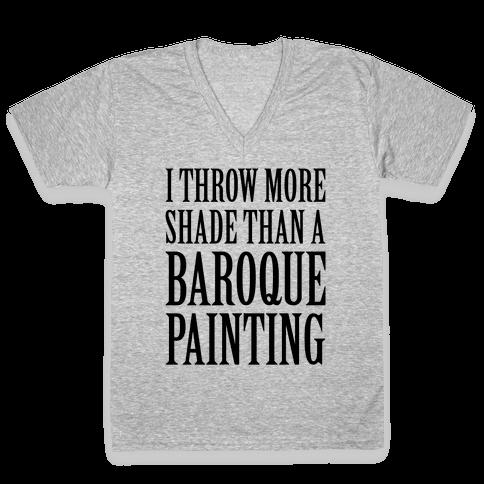 More Shade Than A Baroque Painting V-Neck Tee Shirt