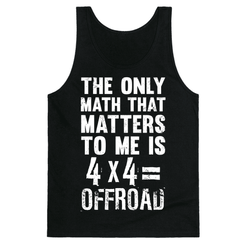 4 X 4 = Offroad! (The Only Math That Matters) Tank Top