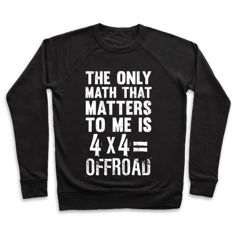 4 X 4 = Offroad! (The Only Math That Matters) Pullover