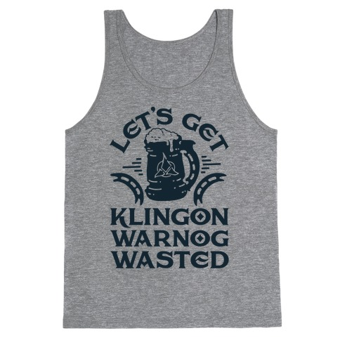 Let's Get Klingon Warnog Wasted Tank Top