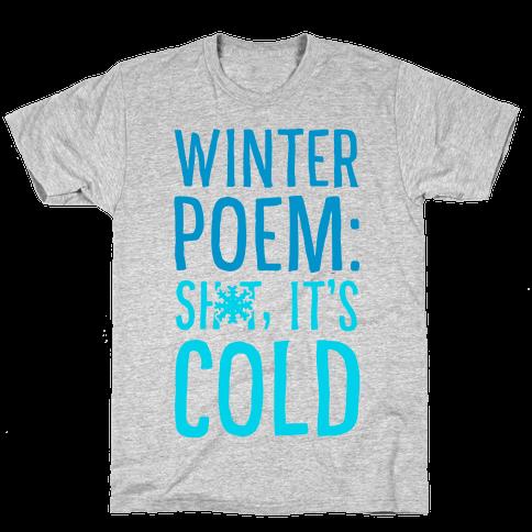 Winter Poem: Sh-T It's Cold! Mens T-Shirt
