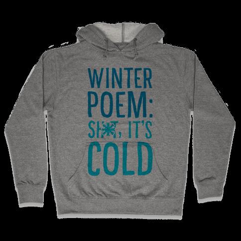 Winter Poem: Sh-T It's Cold! Hooded Sweatshirt