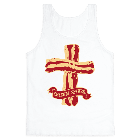 Bacon Saves Tank Top
