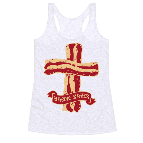 Bacon Saves Racerback Tank Top