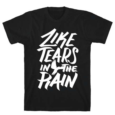 Like Tears In The Rain Mens T-Shirt