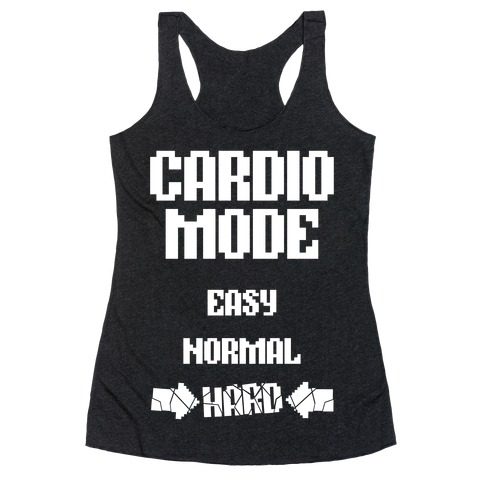 Cardio Mode: HARD Racerback Tank Top