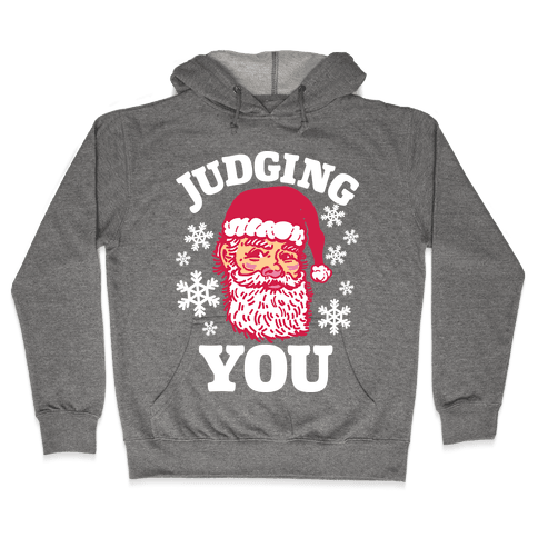 Judging You Santa Hooded Sweatshirt