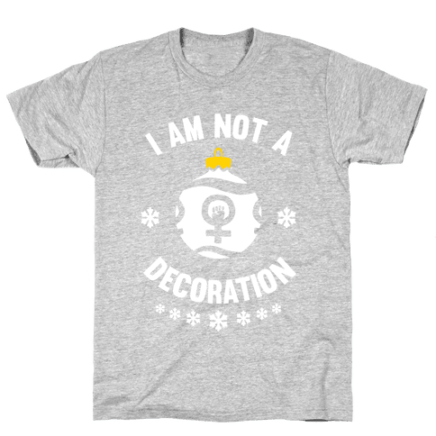 I Am Not A Decoration (White Ink) Mens T-Shirt
