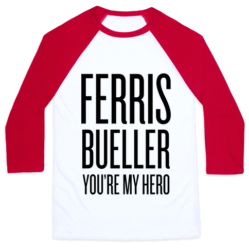 Ferris Bueller, You're My Hero Baseball Tee