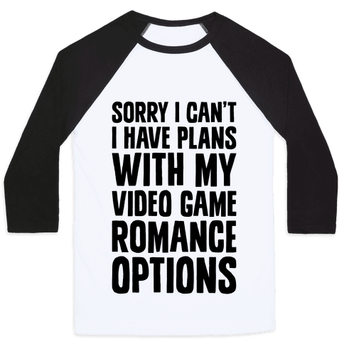 Sorry I Can't, I Have Plans With My Video Game Romance Options Baseball Tee