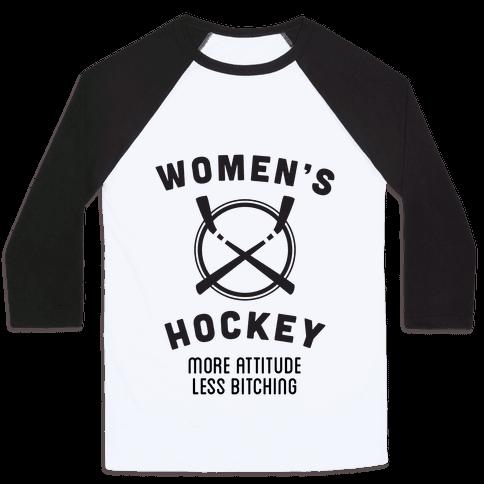 Womens Hockey - More Attitude Less Bitching Baseball Tee