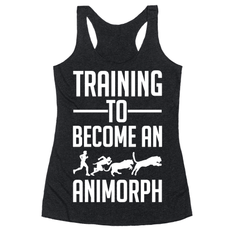 Training To Become An Animorph Racerback Tank Top