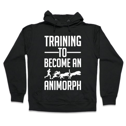 Training To Become An Animorph Hooded Sweatshirt