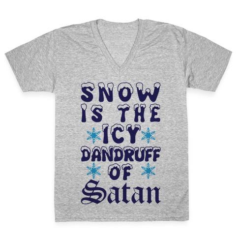 Snow Is The Icy Dandruff Of Satan V-Neck Tee Shirt
