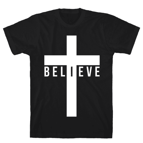 I Believe Mens T-Shirt