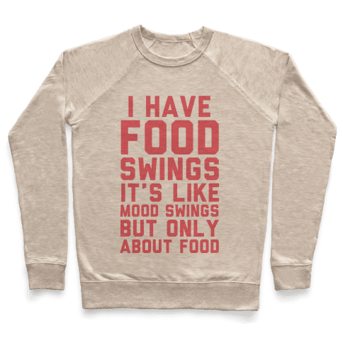 I Have Food Swings Pullover