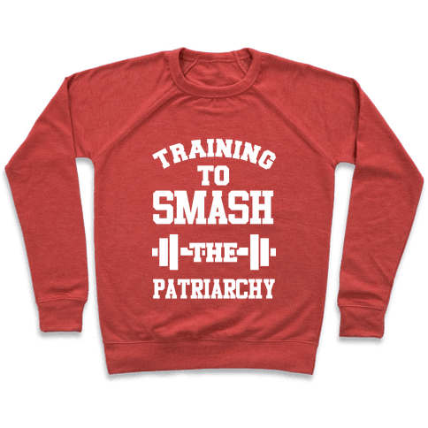 Training to Smash the Patriarchy Pullover