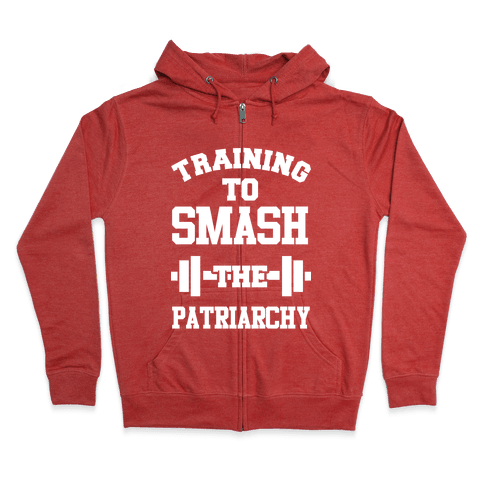 Training to Smash the Patriarchy Zip Hoodie