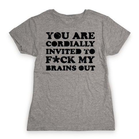 You Are Cordially Invited Womens T-Shirt