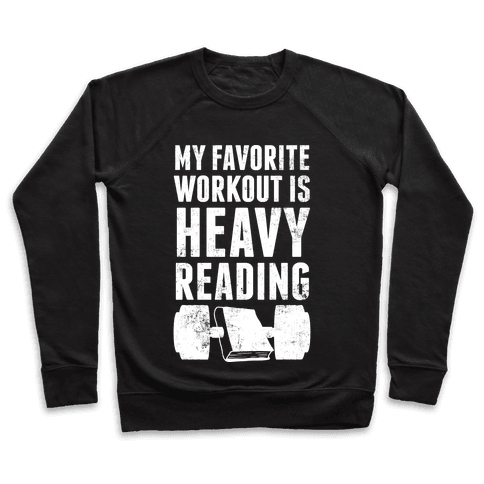 My Favorite Workout Is Heavy Reading Pullover