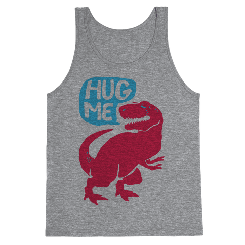 Hug Me Dinosaur (Part One) Tank Top
