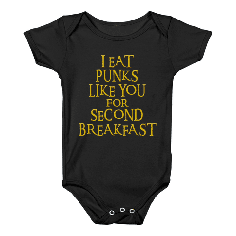 I Eat Punks Like You for Second Breakfast Baby Onesy