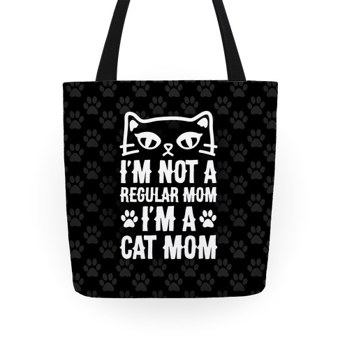 I'm Not A Regular Mom, I'm A Cat Mom Tote