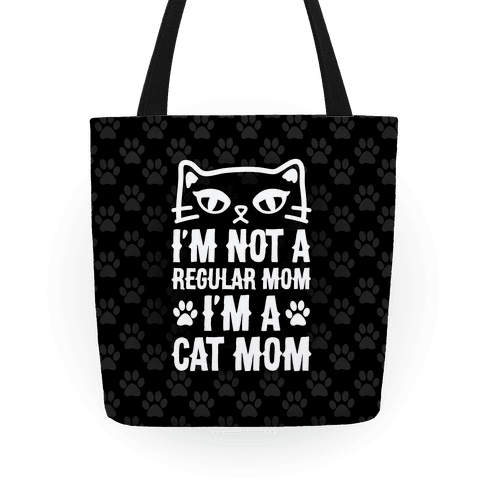 I'm Not A Regular Mom, I'm A Cat Mom