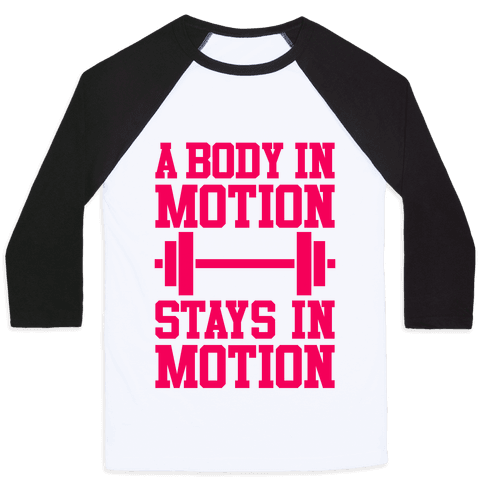 A Body In Motion Baseball Tee