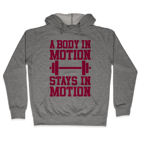 A Body In Motion Hooded Sweatshirt