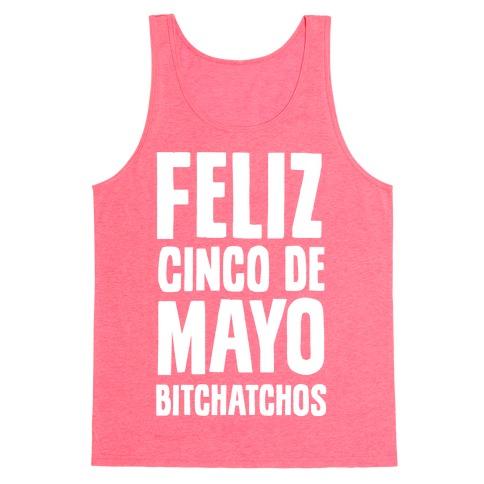 Feliz Cinco De Mayo Bitchatchos Tank Top