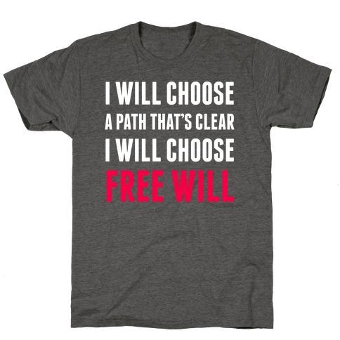 I Will Choose Free Will T-Shirt