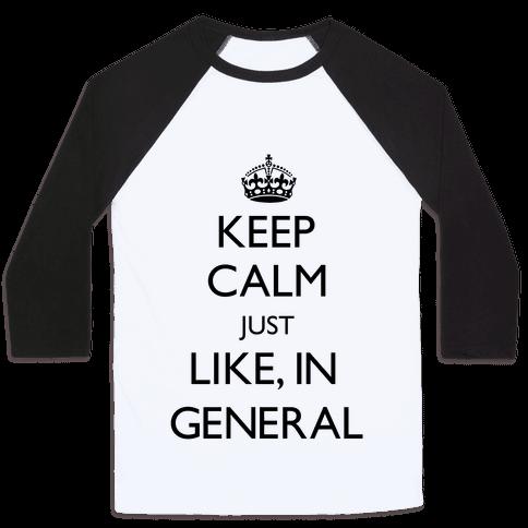 Keep Calm In General Baseball Tee