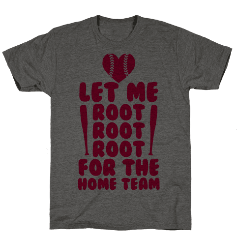 Root Root Root For The Home Team Mens T-Shirt
