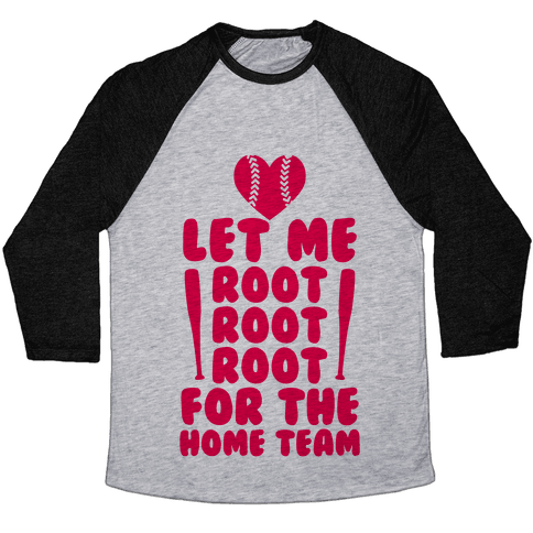 Root Root Root For The Home Team Baseball Tee