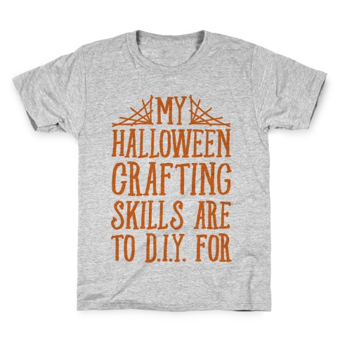 My Halloween Crafting Skills Are To D.I.Y. For Kids T-Shirt