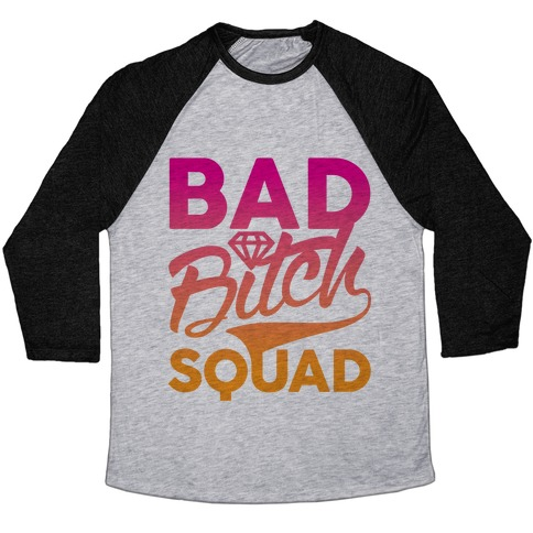 Bad Bitch Squad Baseball Tee