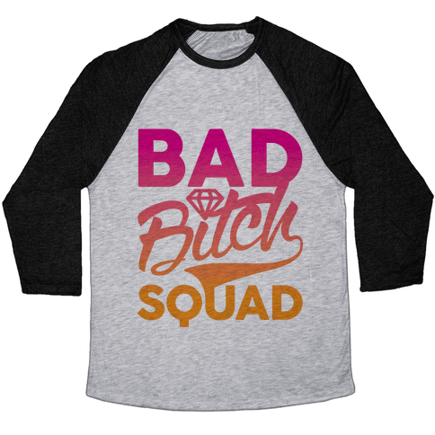 Bad Bitch Squad Baseball Tee