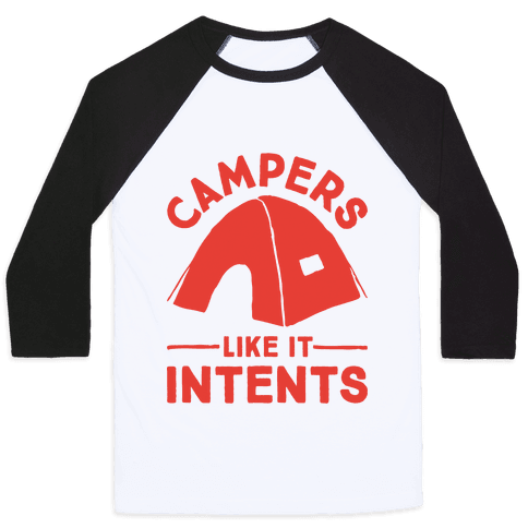 Campers Like It Intents Baseball Tee