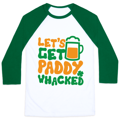 Let's Get Paddy Whacked