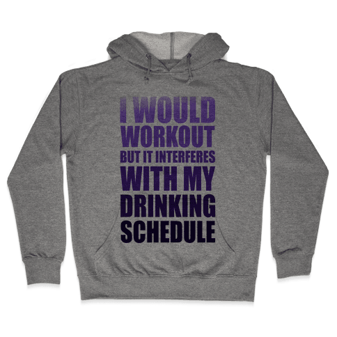 I Would Workout but... Hooded Sweatshirt