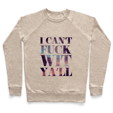 I Can't F*** wit Ya'll (sky) Pullover