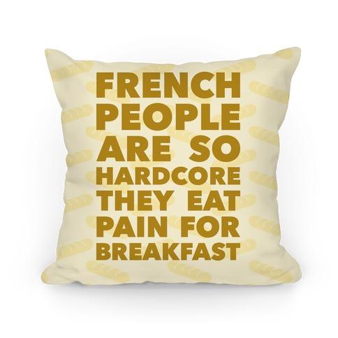 Pain For Breakfast Pillow
