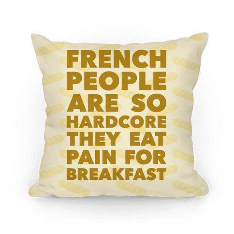 Pain For Breakfast Pillow